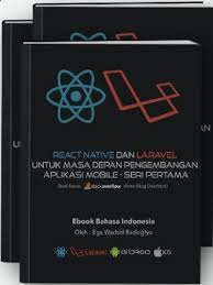 React Native dan Laravel untuk Masa Depan Mobile Development